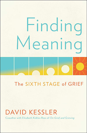 Finding-Meaning-The-Sixth-Stage-of-Grief