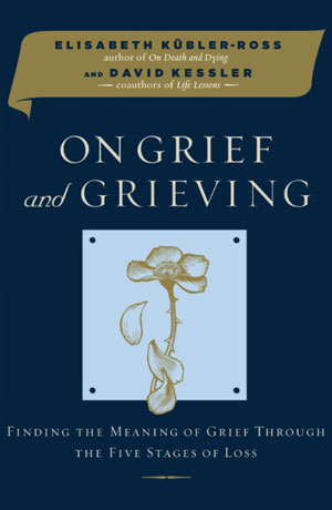 On-Grief-and-Grieving-Finding-the-Meaning-of-Grief-Through-the-Five-Stages-of-Loss
